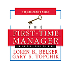 The first-time manager : [a practical guide to the management of people