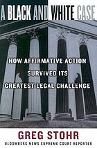 A black and white case : how affirmative action survived its greatest legal challenge