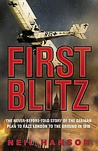 The first Blitz : the secret German plan to raze London to the ground in 1918