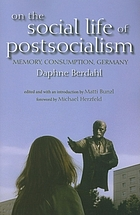 On the social life of postsocialism : memory, consumption, Germany