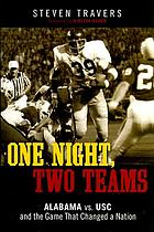 One night, two teams : Alabama vs. USC and the game that changed a nation