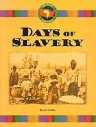Days of slavery : a history of Black people in America, 1619-1863