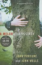 A melon for ecstasy; a novel