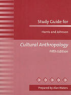 Study guide for Harris and Johnson, Cultural anthropology, fifth edition