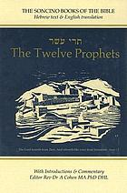 The twelve prophets : Hebrew text, English translation and commentary