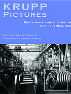 Pictures of Krupp : photography and history in the industrial age