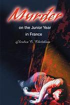 Murder on the junior year in France
