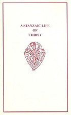 A stanzaic life of Christ compiled from Higden's Polychronicon and the Legenda aurea