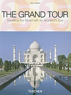 The grand tour : travelling the world with an architect's eye