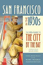San Francisco in the 1930s : the WPA Guide to the City by the Bay