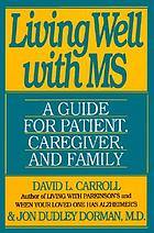 Living well with MS : a guide for patient, caregiver, and family