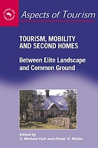 Tourism, mobility, and second homes : between elite landscape and common ground