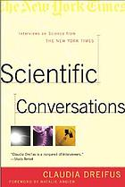 Scientific conversations : interviews on science from the New York times