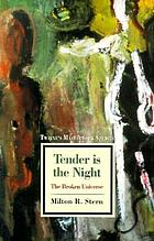 Tender is the night : the broken universe