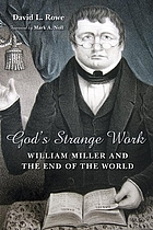 God's strange work : William Miller and the end of the world