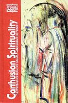 Carthusian spirituality : the writings of Hugh of Balma and Guigo de Ponte