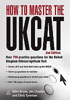How to master the UKCAT over 750 practice questions for the United Kingdom clinical aptitude test