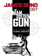 The man with the golden gun : a James Bond novel