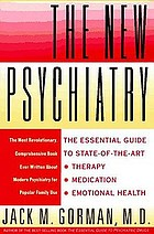 The new psychiatry : the essential guide to state-of-the-art therapy, medication, and emotional health