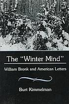 "The ""winter mind"" : William Bronk and American letters"