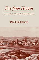 Fire from heaven : life in an English town in the seventeenth century