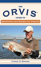 The Orvis guide to beginning saltwater fly fishing : 101 tips for the absolute beginner