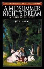 A midsummer night's dream : a guide to the play