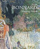 Pierre Bonnard : observing nature