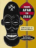 From Afar to Zulu : a dictionary of African cultures