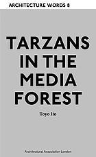Tarzans in the media forest