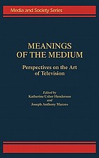 Meanings of the medium : perspectives on the art of television