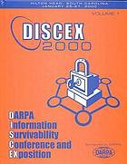 DARPA Information Survivability Conference & Exposition : DISCEX'00, 25-27 January 2000, Hilton Head, South Carolina : proceedings