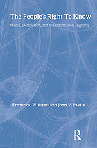 The people's right to know : media, democracy, and the information highway