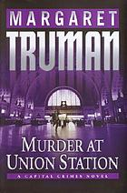 Murder at Union Station : a capital crimes novel