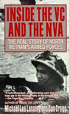 Inside the VC and the NVA the real story of North Vietnam's armed forces