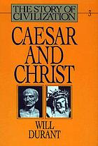 Caesar and Christ : a history of Roman civilization and of Christianity from their beginnings to A.D. 325