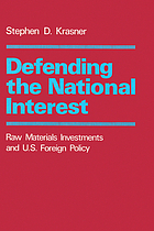 Defending the national interest : raw materials investments and U.S. foreign policy