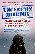 Uncertain mirrors : magical realisms in US ethnic literatures