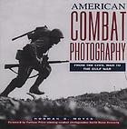 American combat photography : from the Civil War to the Gulf War