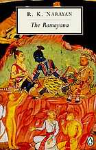 The Ramayana : a shortened modern prose version of the Indian epic (Suggested by the Tamil version of Kamban)