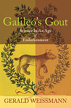 Galileo's gout : science in an age of endarkenment