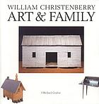 William Christenberry : art & family