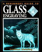 A beginner's guide to glass engraving