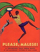 Please, Malese! : a trickster tale from Haiti