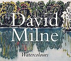 "David Milne watercolours : ""painting toward the light"""