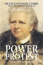 Power and protest : Frances Power Cobbe and Victorian society