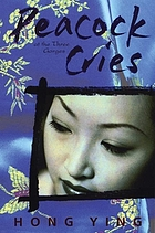Peacock cries : a story set at the Three Gorges