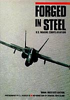 Forged in steel : U.S. Marine Corps aviation