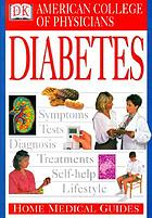 American College of Physicians home medical guide to diabetes