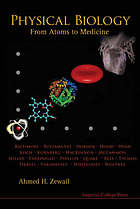 Physical biology : from atoms to medicine ; [2007 Welch Conference on Chemical Research]